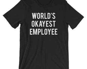 World's Okayest Employee T-Shirt