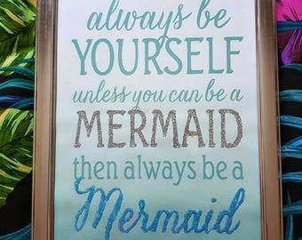 Always be a mermaid glitter picture