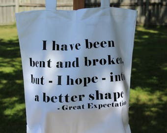 Great Expectations Book Quote Tote Bag - I have been bent and broken but - I hope - into a better shape