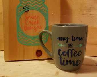 Anytime is Coffee Time Coffee Cup