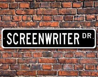 Screenwriter, Screenwriter Gift, Screenwriter Sign, movie studio, television studio, movie production, Custom Street Sign,Quality Metal Sign
