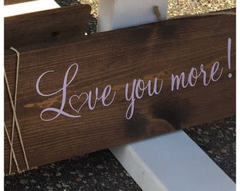 Love you more wooden sign, handmade, gift, gift for her, gift idea, rustic sign, home decor, wall decor, wall art, wedding gift,rustic decor