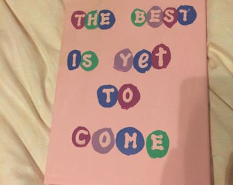 The Best is Yet to Come Quote Canvas Acrylic Painting