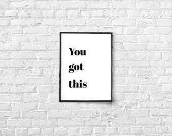 You Got This art print motivational inspirational keep going wall art