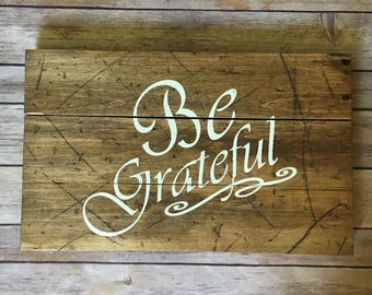 Be grateful, custom signs