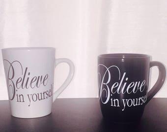 Believe in Yourself, Coffee Mug, Gifts, Friendship, Coffee, drinkware
