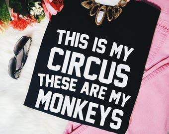 This Is My Circus, These Are My Monkeys Funny Mom Graphic T-Shirt