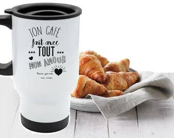 "TRAVEL MUG ""coffee is love"" personalized with a message"