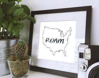 "quote printable ""roam"" with USA outline with arrow digital download print 8 X 10 DIY wall art"