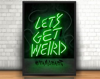 LETS GET WEIRD Neon Art, Neon Wall art, Green Neon, Digital Print