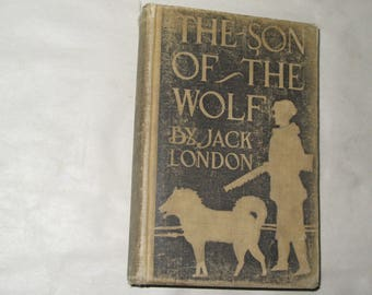 Son of the Wolf by Jack London 1900 Grosset & Dunlap HB