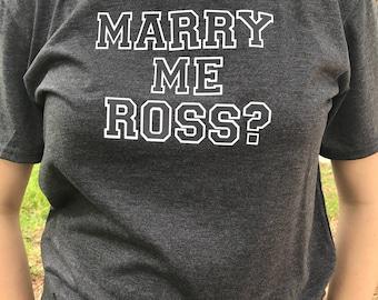 Marry me Ross R5 tshirt