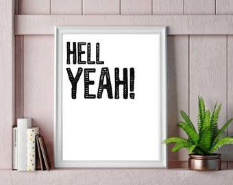 Hell Yeah! Print / Poster / Quote Prints / Inspirational Quote / Motivational Quotes / Motivational Gifts / Motivational Prints / A3 / A4