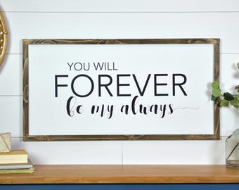 You will forever be my always sign