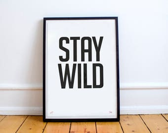 Stay Wild: Limited Edition Typographic Quote Poster