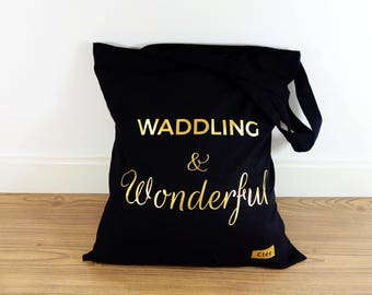 Waddling and Wonderful Pregnancy Tote Bag : Pregnancy, New mum mom, Mum to Be, Christening, Baby announcement, Baby Shower, Gift For Her
