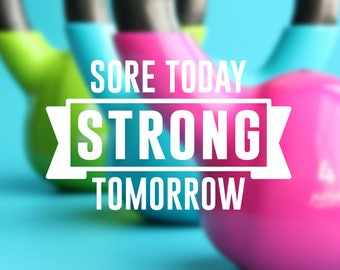 Sore Today Strong Tomorrow Decal | Exercise Decal | Water Bottle Decal | Car Window Decal | Laptop Decal