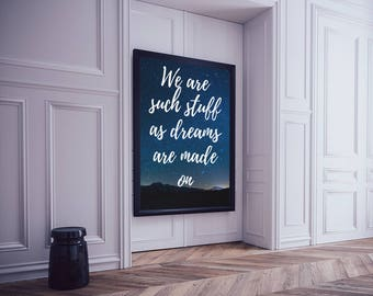 We Are Such Stuff as Dreams are Made On, Shakespeare Quote, Prospero, The Tempest. Wall art, digital download