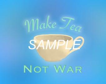 Make Tea Not War Design Tee Shirt