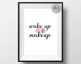 Wake Up and Makeup Print, Makeup Quote Print, Wake Up Print, Fashion Print, Vanity Wall Decor, Lip Print, Printable Wall Art