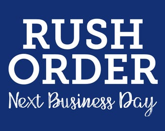 Rush Order - Next Business Day