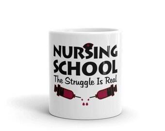 Nursing School The Struggle Is Real Mug