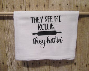 Flour Sack Towels, Kitchen Decor, Tea Towles, Funny Towels, Dish Towels, Housewarming Gift, Wedding Gift. They See Me Rolling.