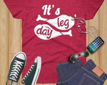 It's Leg Day, Thanksgiving, Thanksgiving girls, Thanksgiving gift, Thanksgiving shirt