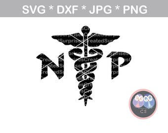 NP, nurse, staff, medical, svg, dxf, png, jpg, digital cut file for cutting machines, personal, commercial, Silhouette Cameo, Cricut