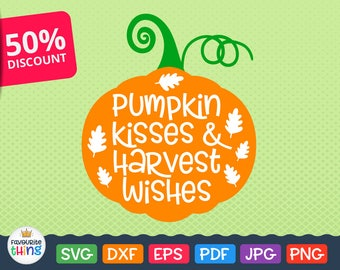 Fall SVG, Pumpkin Kisses and Harvest Wishes Svg, Pumpkin SVG, Harvest Svg, Halloween Svg, Cutting File, Thanksgiving Svg Cut File, October