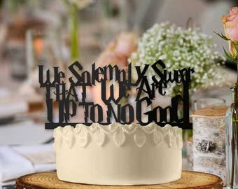We Solemnly Swear That We Are Up To No Good Wedding Cake Topper
