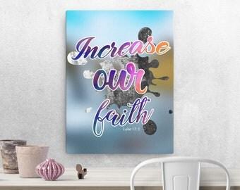 Luke 17: 5 Canvas; Scripture Art Gifts