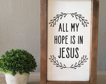 All My Hope is in Jesus wood sign