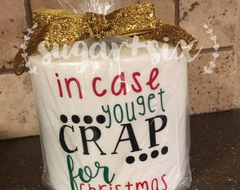 Gag Gift: In Case You Get Crap for Christmas! Toilet Paper Roll