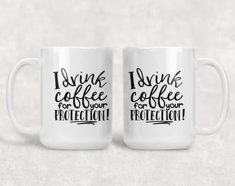 For Your Protection Coffee Mug