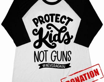 Never Again, Protect Kids Not Guns Shirt, March For Our Lives Shirt, Social Justice T-Shirt, Adult Protest T-Shirt, End Gun Violence Shirt