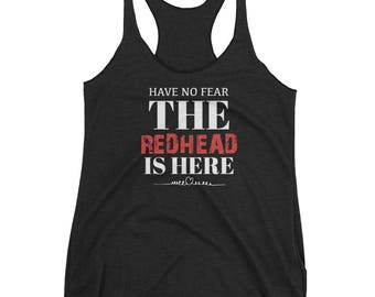 Have No Fear The Redhead Is Here Women's Racerback Tank