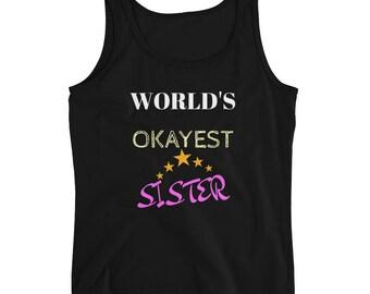 World's Okayest Sister Ladies' Tank