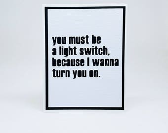 you must be a light switch because i want to turn you on valentine note card