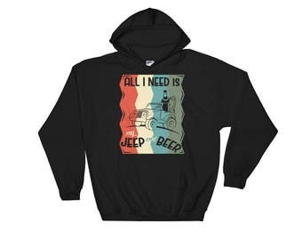 All I Need Is My Jeep and Beer Funny Hooded Sweatshirt