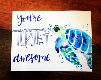 You're TURTLE-Y Awesome watercolor card