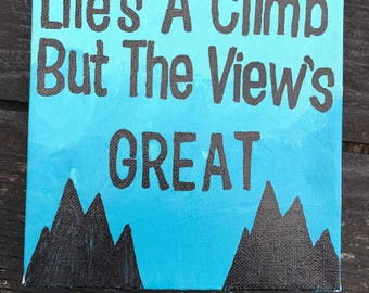 Life's a Climb But The View's Great