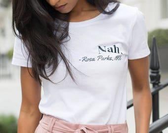 Nah, Rosa Parks 1955 White T-Shirt