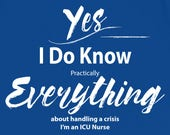 ICU Nurse T Shirt I Know ...