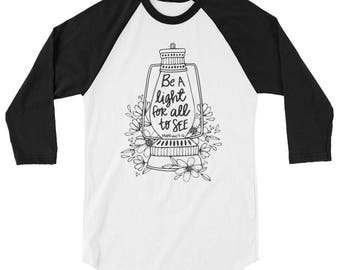 Be A Light Matthew 5:16 3/4 sleeve raglan shirt