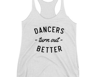 Dancers Turn Out Better Women's Racerback Tank