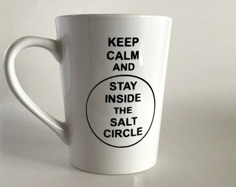 Keep Calm And Stay Inside The Salt Circle Mug, Coffee Mugs, Custom Coffee Mug, Cool Coffee Mugs, Personalized Coffee Mugs, Coffee Mug