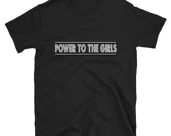 Power to the Girls T-Shirt Feminist Empowered Women Gift Tee