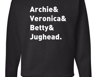 "Riverdale TV Show ""Character Names - Archie Betty Veronica & Jughead."" Sweatshirt"