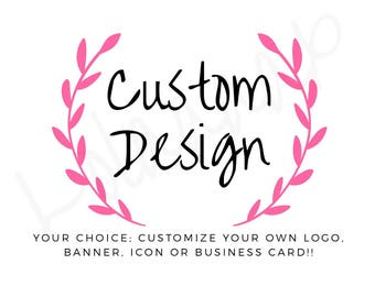 Custom design!